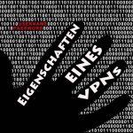 Eigenschaften und Funktionen eines VPN
