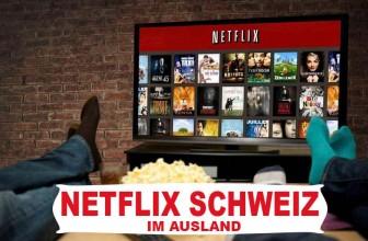 Netflix Schweiz im Ausland schauen | Im Ausland Zugang bekommen