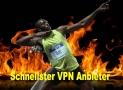 Schnellster VPN Anbieter: Gehen Sie noch schneller online